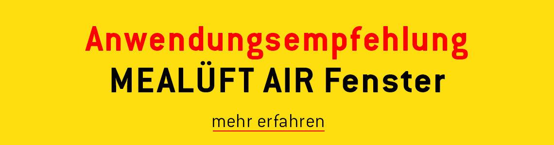 MEALÜFT AIR Fenster - Anwendungsempfehlung